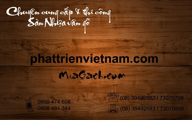 Phát Triển Việt Nam là nhà cung cấp & thi công sàn nhựa vân gỗ, vân thảm, vân đá hàng đầu tại Việt Nam. gach nhua, gạch nhựa, gach gia go, gạch giả gỗ, gach nhua gia go, gạch nhựa giả gỗ, gach nhua van go, gạch nhựa vân gỗ, gach go, gạch gỗ, san nhua, sàn nhựa, san nhua gia go, sàn nhựa giả gỗ, san nhua van go, sàn nhựa vân gỗ, san nhua go, sàn nhựa gỗ, san go, sàn gỗ, san nhua cao cap, sàn nhựa cao cấp, san nhua han quoc, sàn nhựa hàn quốc, san nhua vinyl, sàn nhựa vinyl, sàn nhựa pvc, sàn nhựa pvc, san nhua gi re, sàn nhựa giá rẻ, gia san nhua, giá sàn nhựa, thi cong san nhua, thi công sàn nhựa, cung cap san nhua, cung cấp sàn nhựa, chuyen san nhua, chuyên sàn nhựa, lam san nhua, làm sàn nhựa